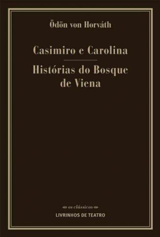 CASIMIRO E CAROLINA / HISTÓRIAS DO BOSQUE DE VIENA