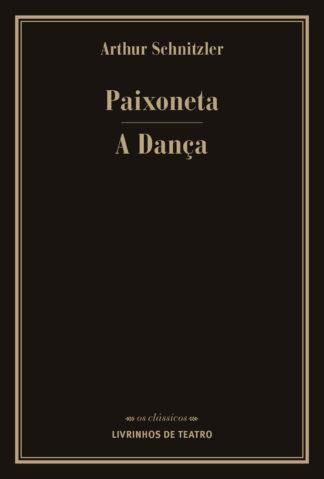 Paixoneta/ A Dança De Arthur Schnitzler