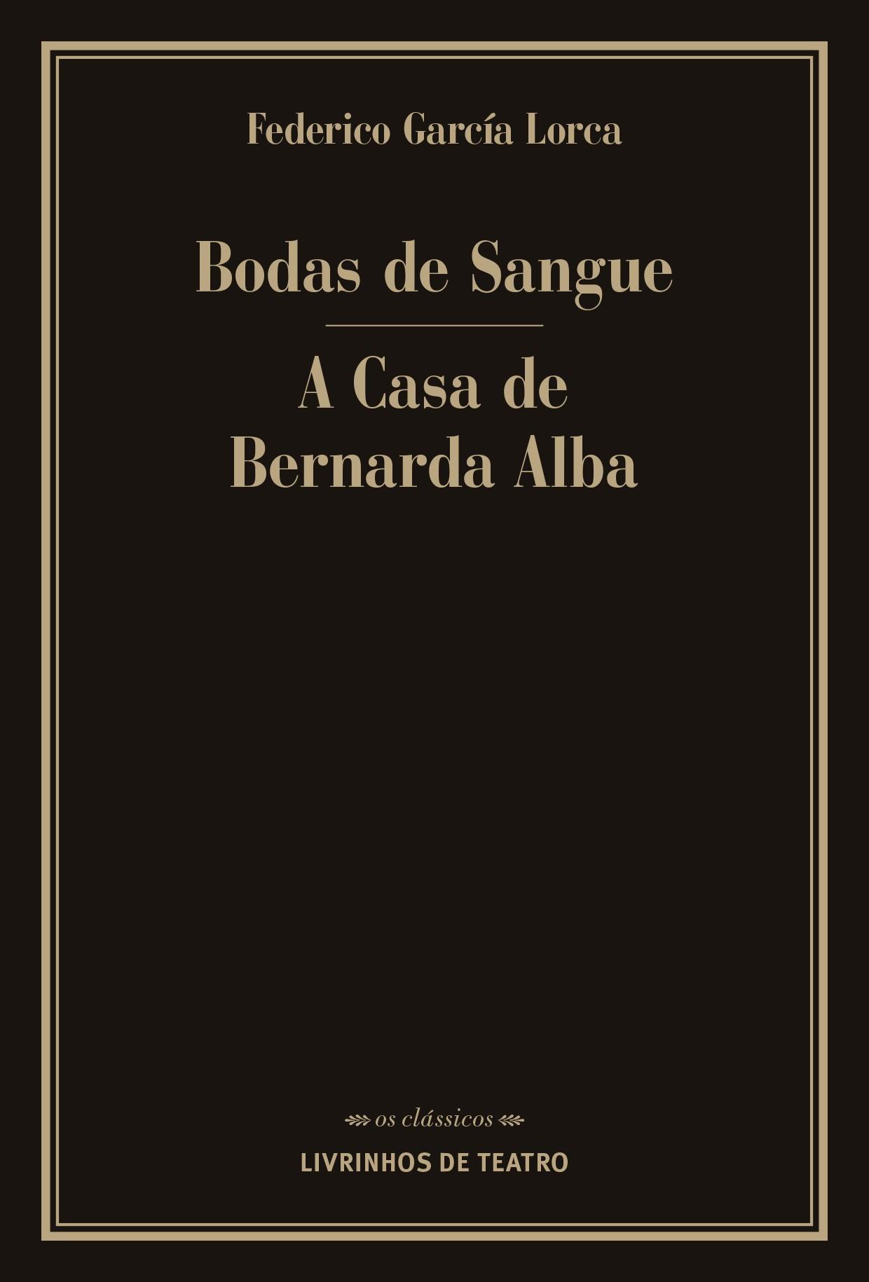 BODAS DE SANGUE / A CASA DE BERNARDA ALBA