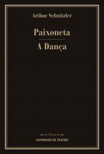 PAIXONETA / A DANÇA De Arthur Schnitzler